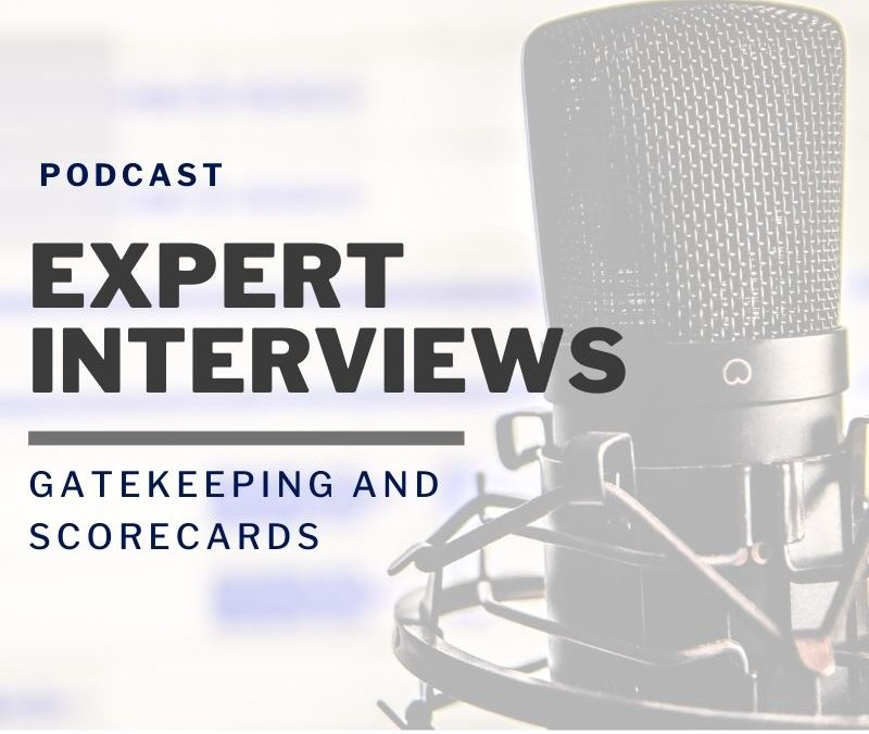 Podcast: Gatekeeping and Scorecards